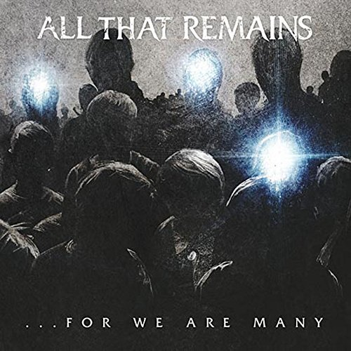 All That Remains For We Are Many