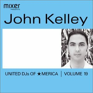 John Kelley Vol. 19 United Dj's Of America United Dj's Of America