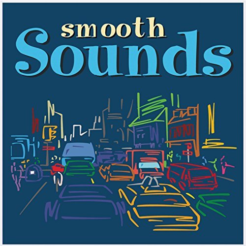 Smooth Sounds Smooth Sounds Benson Benoit Wwhite Fourplay Mangione Brickman Wolff Adams