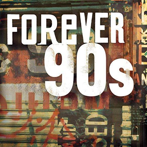 Forever 90s Forever 90s Eve 6 Fastball Mclachlan