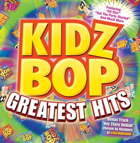 Kidz Bop Kids Kidz Bop Greatest Hits Kidz Bop Kids