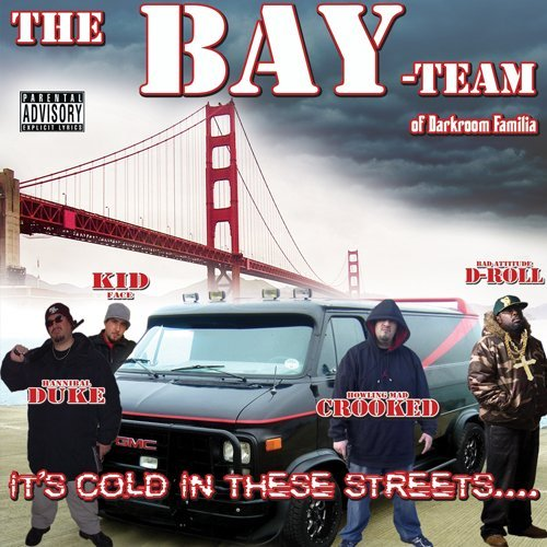 Bay Team It's Cold In These Streets Explicit Version