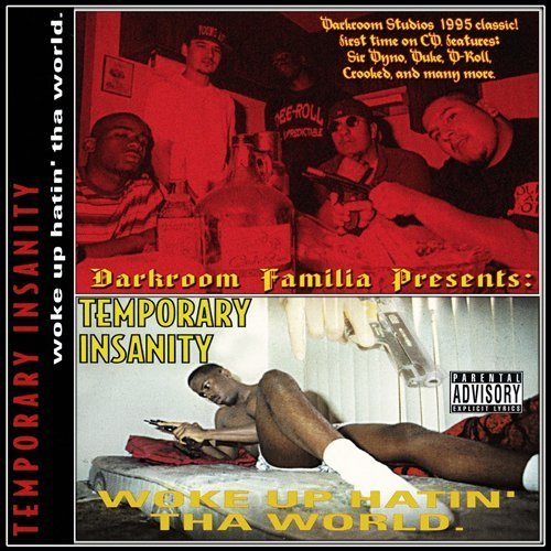 Temporary Insanity Of Darkroom Woke Up Hatin' Tha World Explicit Version