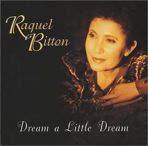 Raquel Bitton Dream A Little Dream