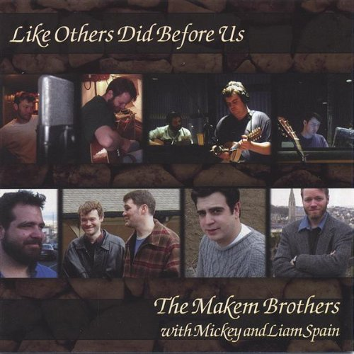Makem Brothers Like Others Did Before Us