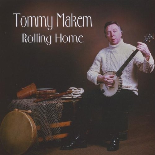 Tommy Makem Rolling Home