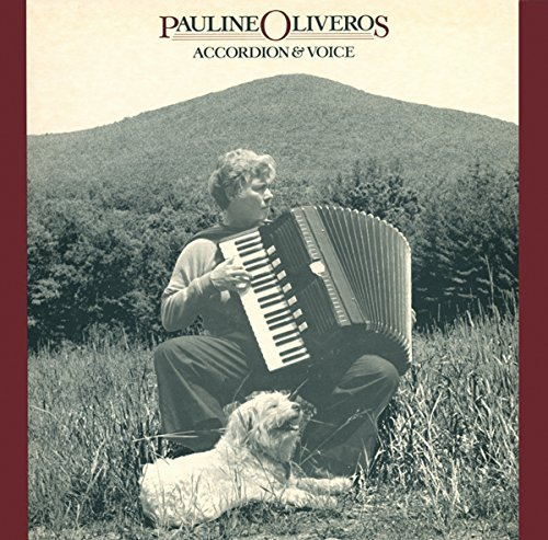 Pauline Oliveros Accordion & Voice