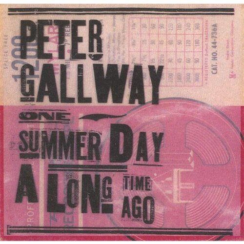 Peter Gallway One Summer Day A Long Time Ago