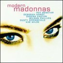 Modern Madonnas Modern Madonnas Easton Benatar Amazulu Wilde Wilson Phillips Harry Maccoll