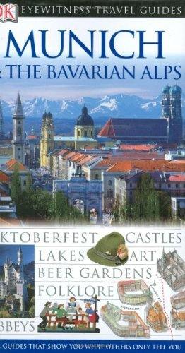 Dk Publishing Munich & The Bavarian Alps (eyewitness Travel Guid