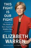 Elizabeth Warren This Fight Is Our Fight The Battle To Save America's Middle Class