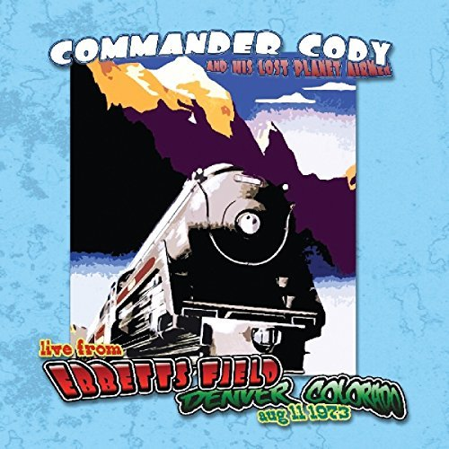 Commander Cody & His Lost Planet Airmen Live At Ebbett's Field Lp