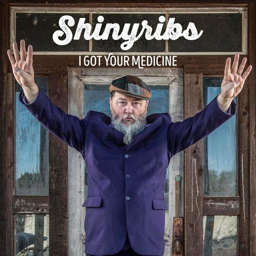 Shinyribs I Got Your Medicine