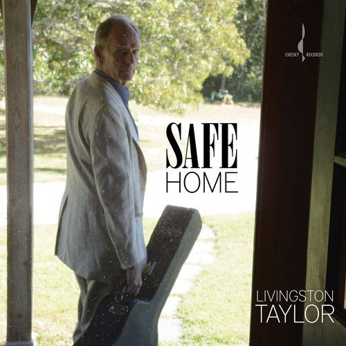 Livingston Taylor Safe Home