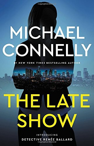 Michael Connelly The Late Show