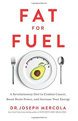 Joseph Mercola Fat For Fuel A Revolutionary Diet To Combat Cancer Boost Brai