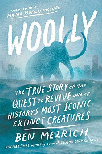 Ben Mezrich Woolly The True Story Of The Quest To Revive One Of Hist