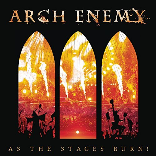 Arch Enemy As The Stages Burn!