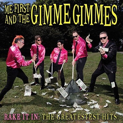 Me First & The Gimme Gimmes Rake It In The Greatestest Hits