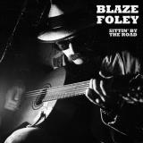 Blaze Foley Sittin' By The Road