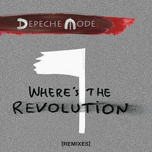Depeche Mode Where's The Revolution (remixes)