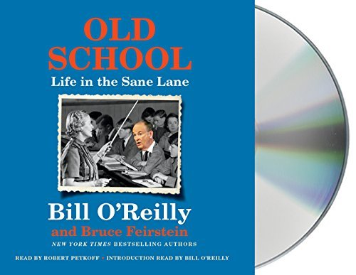 Bill O'reilly Old School Life In The Sane Lane