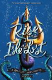 Melissa De La Cruz Rise Of The Isle Of The Lost A Descendants Novel