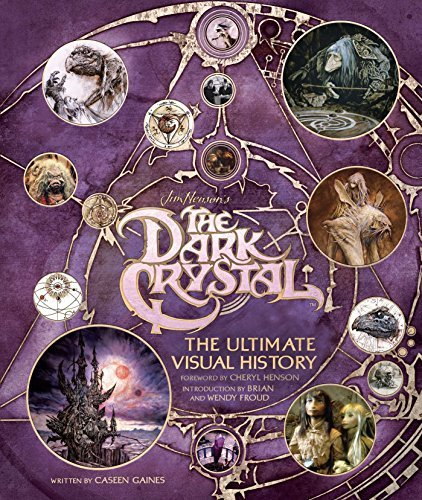 Caseen Gaines The Dark Crystal The Ultimate Visual History