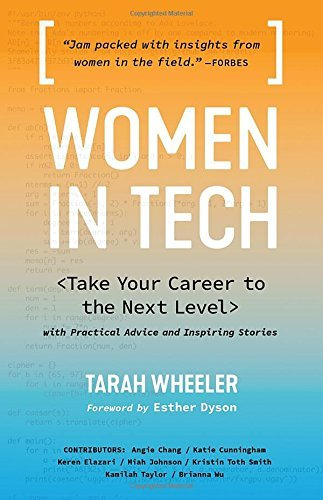 Tarah Wheeler Women In Tech Take Your Career To The Next Level With Practical