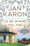 Jan Karon To Be Where You Are