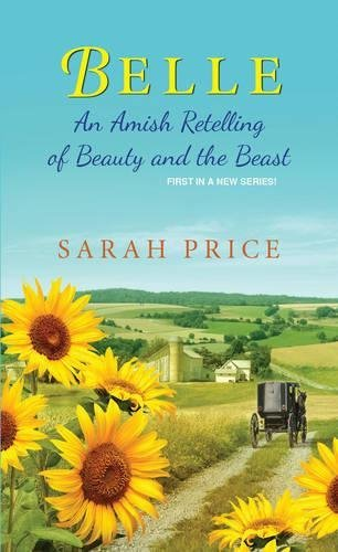 Sarah Price Belle An Amish Retelling Of Beauty And The Beast