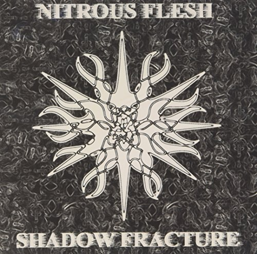 Nitrous Flesh Shadow Fracture