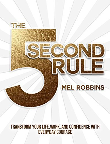 Mel Robbins The 5 Second Rule Transform Your Life Work And Confidence With Ev