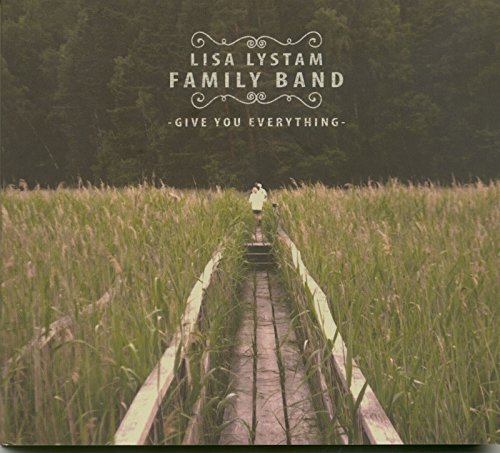 Lisa Lystam Family Band Give You Everything (cd)