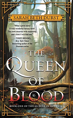 Sarah Beth Durst The Queen Of Blood Book One Of The Queens Of Renthia