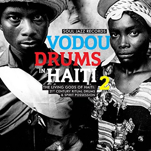 Soul Jazz Records Presents Vodou Drums In Haiti 2