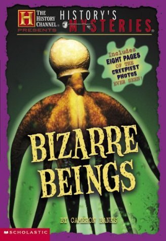 Cameron Banks Bizarre Beings History's Mysteries