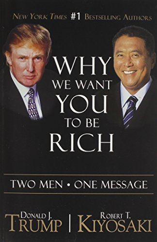 Donald J. Trump Why We Want You To Be Rich Two Men One Message