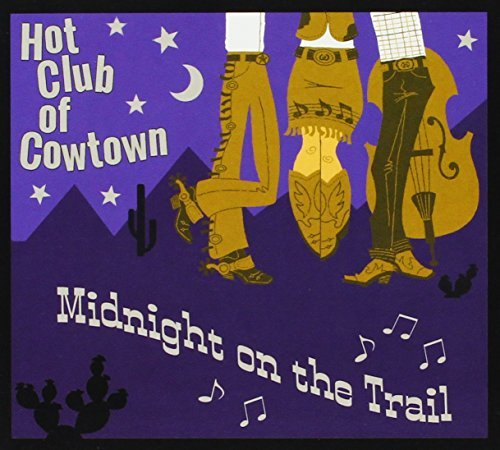 Hot Club Of Cowtown Midnight On The Trail