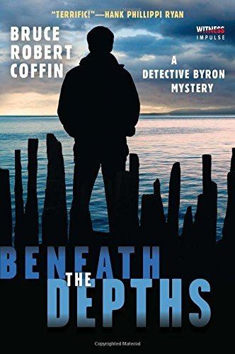 Bruce Robert Coffin Beneath The Depths A Detective Byron Mystery