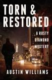 Austin Williams Torn & Restored A Rusty Diamond Mystery