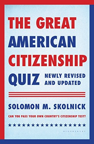 Solomon M. Skolnick The Great American Citizenship Quiz Newly Revised And Updated