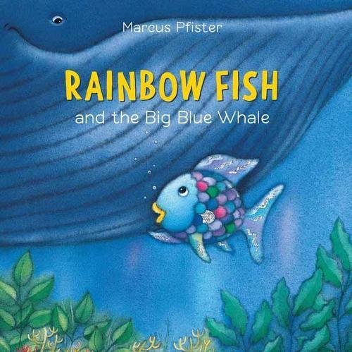 Marcus Pfister Rainbow Fish And The Big Blue Whale
