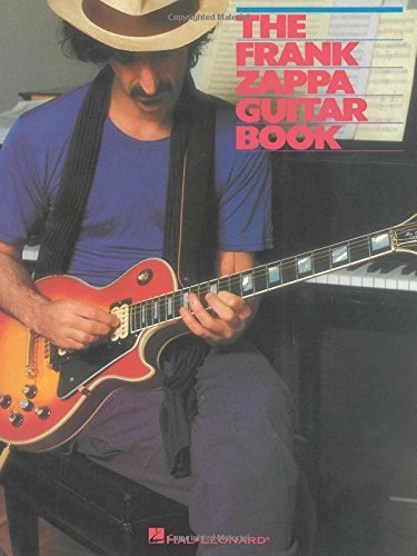 Frank Zappa The Frank Zappa Guitar Book Transcribed By And Featuring An Introduction By S