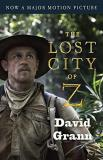 David Grann The Lost City Of Z (movie Tie In) A Tale Of Deadly Obsession In The Amazon