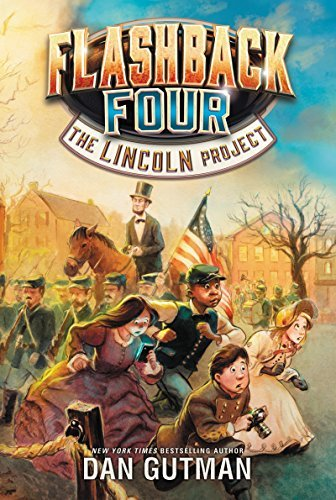 Dan Gutman Flashback Four #1 The Lincoln Project