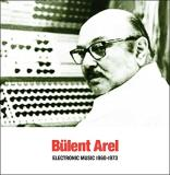 Bulent Arel Electronic Music 1960 1973 Lp