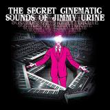 Jimmy Urine The Secret Cinematic Sounds Of Jimmy Urine