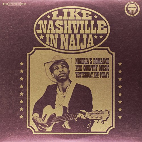 Like Nashville In Naija Nigeria's Romance With Country Music Yesterday & Today 2xlp