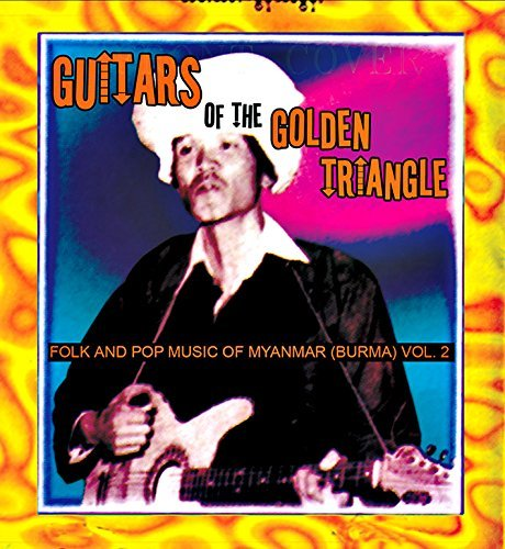 Guitars Of The Golden Triangle Folk & Pop Music From Myanmar (burma) Volume 2 2lp
